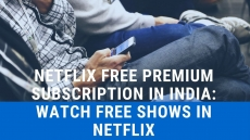 Netflix free premium subscription in India: Watch free shows in netflix